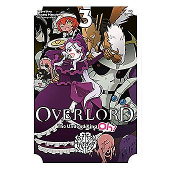 Overlord - The Undead King Oh! - Vol. 3 by Kugane Maruyama - 978197535