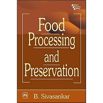 Food Processing and Preservation by B. Sivasankar - 9788120320864 Book