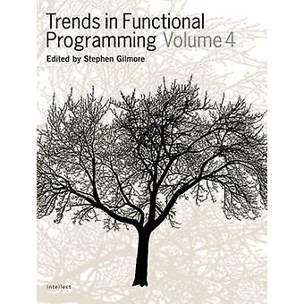 Trends in Functional Programming - v.4 by Stephen Gilmore - 9781841501