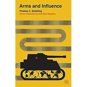 Arms and Influence by Thomas C Schelling