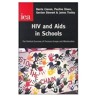 HIV and AIDS in Schools : The Political Economy of Pressure Groups and Miseducation