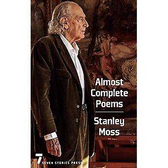Almost Complete Poems by Stanley Moss - 9781609809218 Book