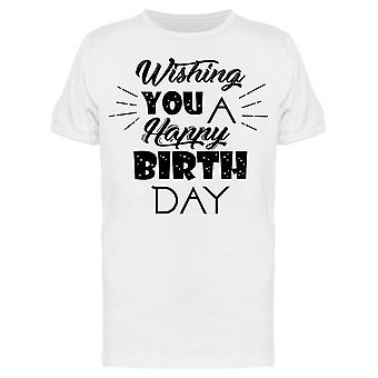 Wishing You A Happy Birthday Tee Men's -Image by Shutterstock