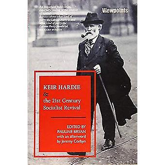 Keir Hardie and the 21st Century Socialist Revival by Pauline Bryan -