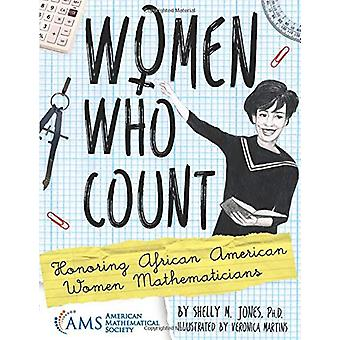 Women Who Count - Honoring African American Women Mathematicians by Sh