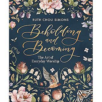 Contemplar y convertirse - El arte de la adoración cotidiana por Ruth Chou Simo