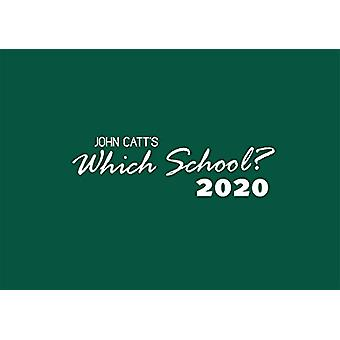 Which School? 2020 - A Guide to Independent Schools in the UK by Jonat