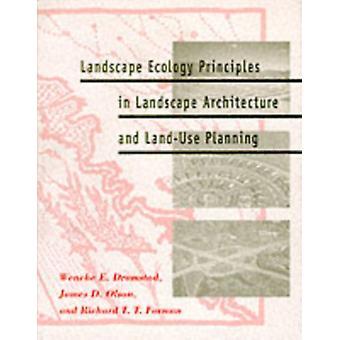 Principi dell'ecologia del paesaggio in architettura del paesaggio e pianificazione landuse di Wenche E Dramstad & James D Olson & Richard T T Forman