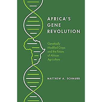 Africa's Gene Revolution - Genetically Modified Crops and the Future o