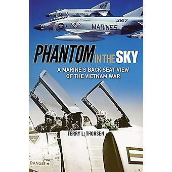 Phantom in the Sky - A Marine's Back Seat View of the Vietnam War by T