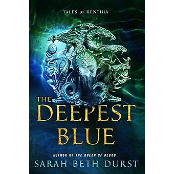 The Deepest Blue - Tales of Renthia by Sarah Beth Durst - 978006295541
