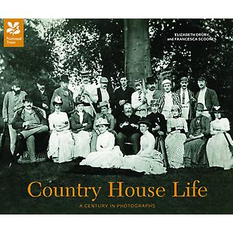 Country House Life  A century in photographs by Elizabeth Drury & Francesca Scoones