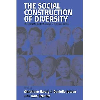 The Social Construction of Diversity - Recasting the Master Narrative