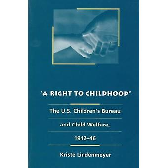 A Right to Childhood by Lindenmeyer & Kriste