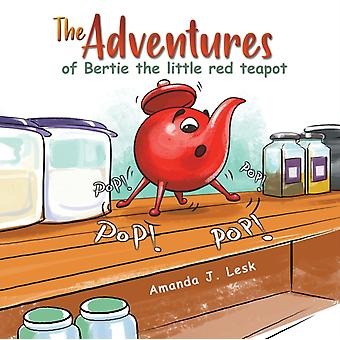 The Adventures of Bertie the little red teapot by Lesk & Amanda J.