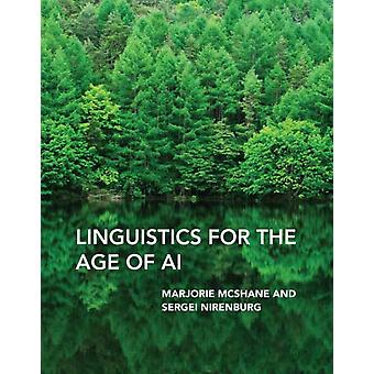 Linguistics for the Age of AI by Marjorie McShaneSergei Nirenburg
