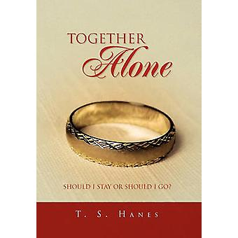 Together Alone by S Hanes T S Hanes - 9781453554449 Book