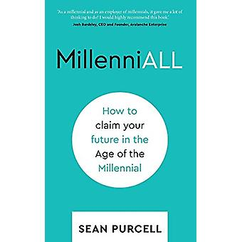 MillenniALL - How to claim your future in the Age of the Millennial by