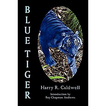 Blue Tiger by Harry - R. Caldwell - 9781930585386 Book