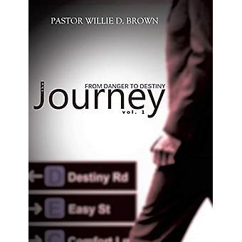 The Journey Vol. 1 door Pastor Willie Brown