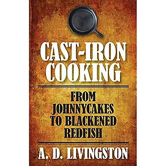 Cast-Iron Cooking: Von Johnnycakes bis geschwärzten Rotbarsch