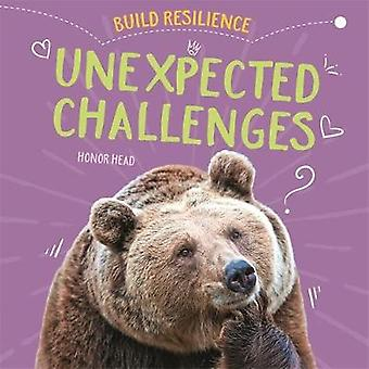 Unexpected Challenges Build Resilience