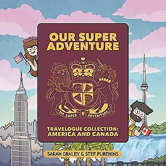 Our Super Adventure Travelogue Collection: America and Canada by Sarah Graley (Hardcover, 2019)