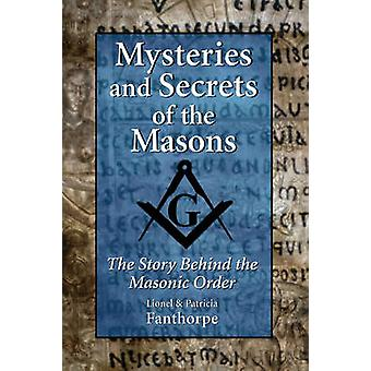 Mysteries and Secrets of the Masons  The Story Behind the Masonic Order by Lionel Fanthorpe Patricia Fanthorpe