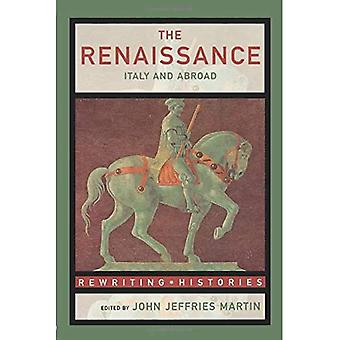 The Renaissance: Italy and Abroad (Rewriting Histories)