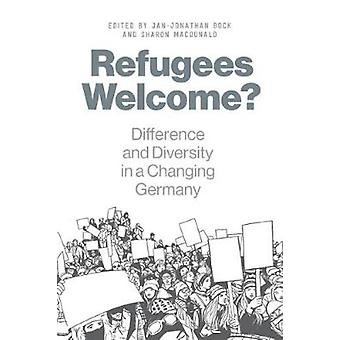 Refugees Welcome?: Difference and Diversity in a Changing Germany