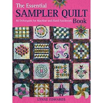 The Essential Sampler Quilt Book - A Celebration of 40 Traditional Blo