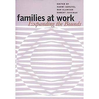 Familjer på arbete - utvidga gränserna av N. Gerstel - Dan Clawson-