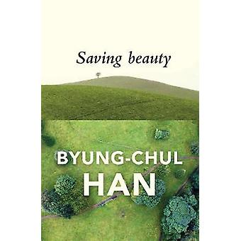 Saving Beauty by Byung-Chul Han - 9781509515103 Book