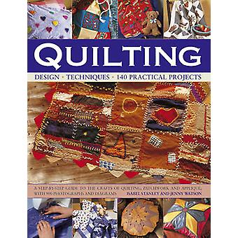 Quilting - Design - Techniques - 140 Practical Projects  - a Step-by-st
