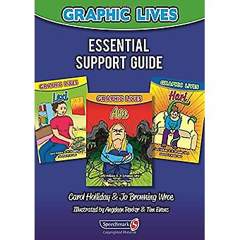Graphic Lives - Essential Support Guide by Carol Holliday - Jo Browni