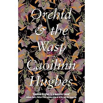 Orchidee und die Wespe von Orchid & die Wespe - 9781786073655 Buch