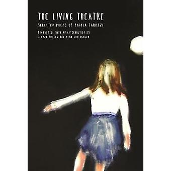 The Living Theatre by Bianca Tarozzi - 9781942683513 Book