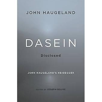Dasein offengelegt - John Haugeland Heidegger von John an - Jose