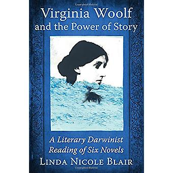 Virginia Woolf and the Power of Story - A Literary Darwinist Reading o
