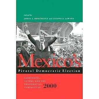 Mexicos avgjørende demokratiske valg: kandidater, velgere, kampanjen effekter og i presidentvalget i 2000