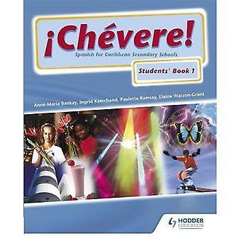 Chevere pupille libro 1: Spagnolo per le scuole secondarie dei Caraibi: pupille prenotare BK 1
