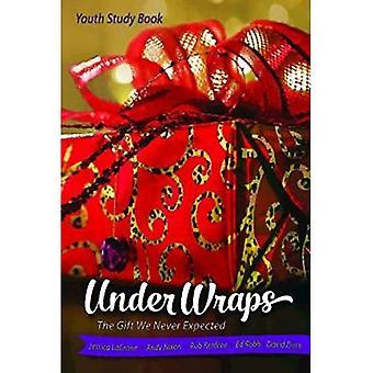 Under Wraps jeugd studie boek: Het geschenk We nooit verwacht (onder Wraps Advent)