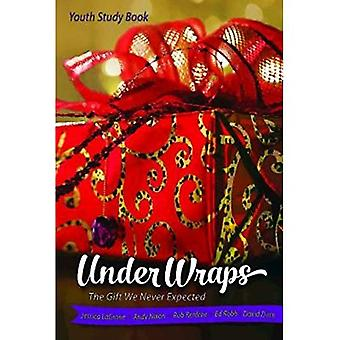 Under Wraps ungdom studere bok: Gave vi aldri forventet (Under Wraps Advent)