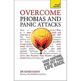 Övervinna fobier och panikattacker: Teach Yourself: Book (Teach Yourself: hälsa & New Age)