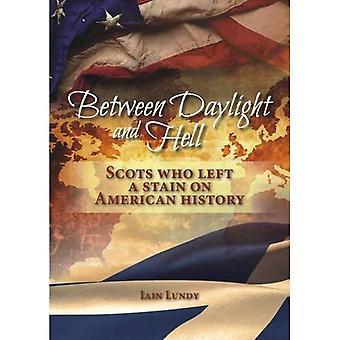 Mellan dagsljus och helvetet: skottar som lämnat en fläck på amerikansk historia