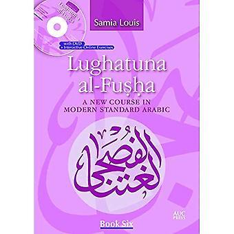 Lughatuna al-Fusha: ein neuer Kurs in Modern Standard Arabic [Buch 6]