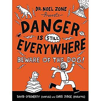 Danger Is Still Everywhere:� Beware of the Dog! (Danger Is Everywhere)
