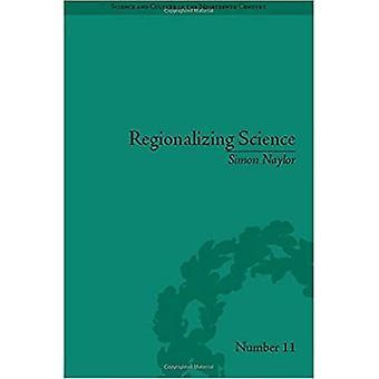Regionalización de la ciencia: Colocación de saberes en la Inglaterra victoriana (ciencia y cultura en el siglo XIX)