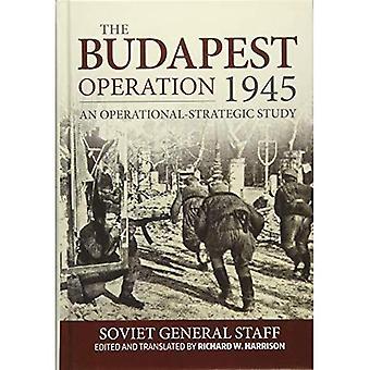 Budapest operationen (29 oktober 1944-13 februari 1945): en operativ-strategisk studie