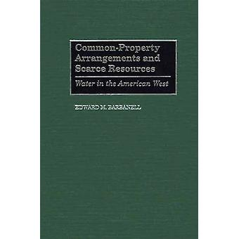 CommonProperty Arrangements und knappe Ressourcen-Wasser in den amerikanischen Westen Barbanell & Eduard